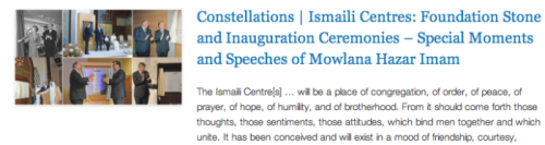 Constellations - Ismaili Centres - Foundation Stone and Inauguration Ceremonies – Special Moments and Speeches of Mowlana Hazar Imam